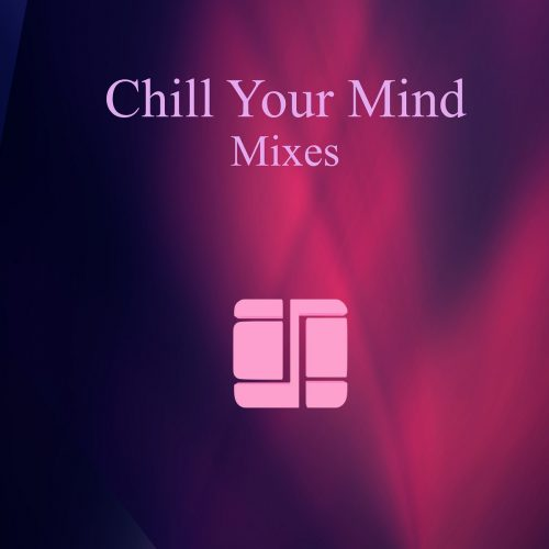 chill-your-mind.mixes-cover-sets-web-1200